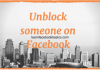 Unblock someone on Facebook | Unblock Friends And People | Unblock friendslist | Unblock list