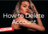 How to Delete Facebook Account | Get Rid of Facebook Account Permanently