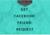 How you Get Friend Requests Facebook