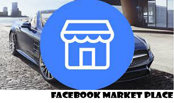 Facebook Market Place – Facebook Buy and Sell - FB MarketPlace – FB Buying / Selling