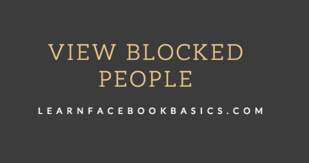 View My blocked list on Facebook
