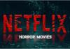 Netflix Horror Movies – List of Netflix Horror Movies   Netflix Horror Movies 2020