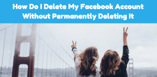 How Do I Delete My Facebook Account Without Permanently Deleting It