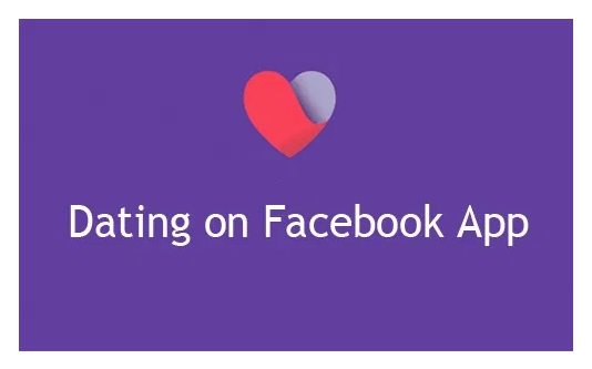 Dating on Facebook App – Facebook Dating Home | Facebook Dating Groups