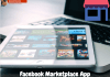 Facebook Marketplace App – Facebook Business | Who Can Use FB Marketplace App?