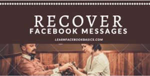 How to Recover Deleted Messages on Facebook not archived