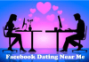 Facebook Dating Near Me – How to Browse Singles on Facebook