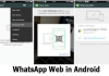 WhatsApp Web in Android – WhatsApp Android Version