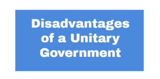 Disadvantages of a Unitary government