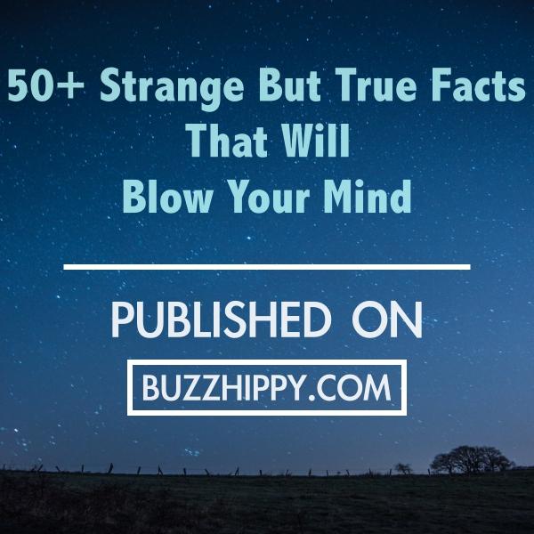 50 strange but true