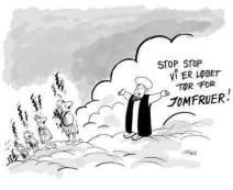 """C'est une caricature de Jens Julius. Mahomet, désolé, accueille des kamikazes en leur expliquant : """"Arrêtez, arrêtez, nous n'avons plus de vierges"""", faisant allusion à la promesse de 70 vierges attendant le musulman mâle arrivé au paradis. (Alors qu'il ne s'agirait probablement que d'une erreur d'interprétation de la langue du Coran et que les """"vierges aux grands yeux"""" promises ne seraient que des grains de raisins blancs.)"""