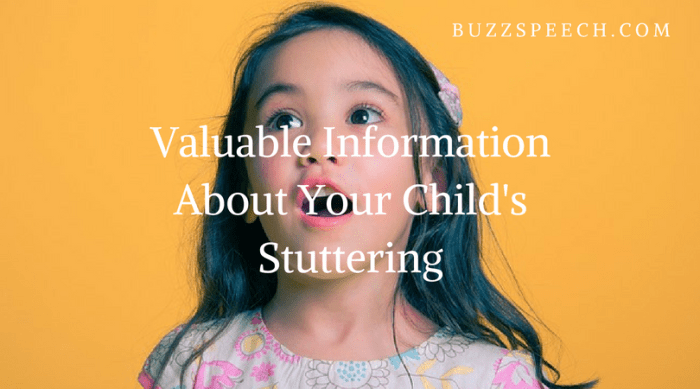 Valuable Information About Your Child's Stuttering