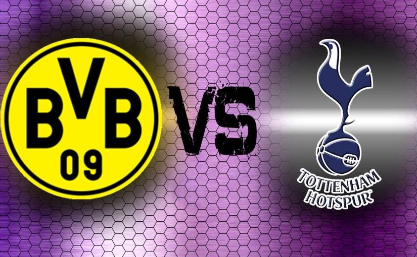 Borussia Dortmund vs. Tottenham Hotspur
