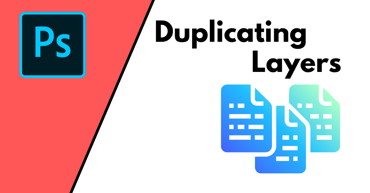 How To Duplicate Layers In Photoshop With Shortcuts