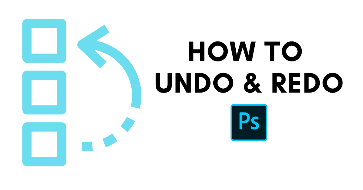 How To Undo And Redo In Photoshop