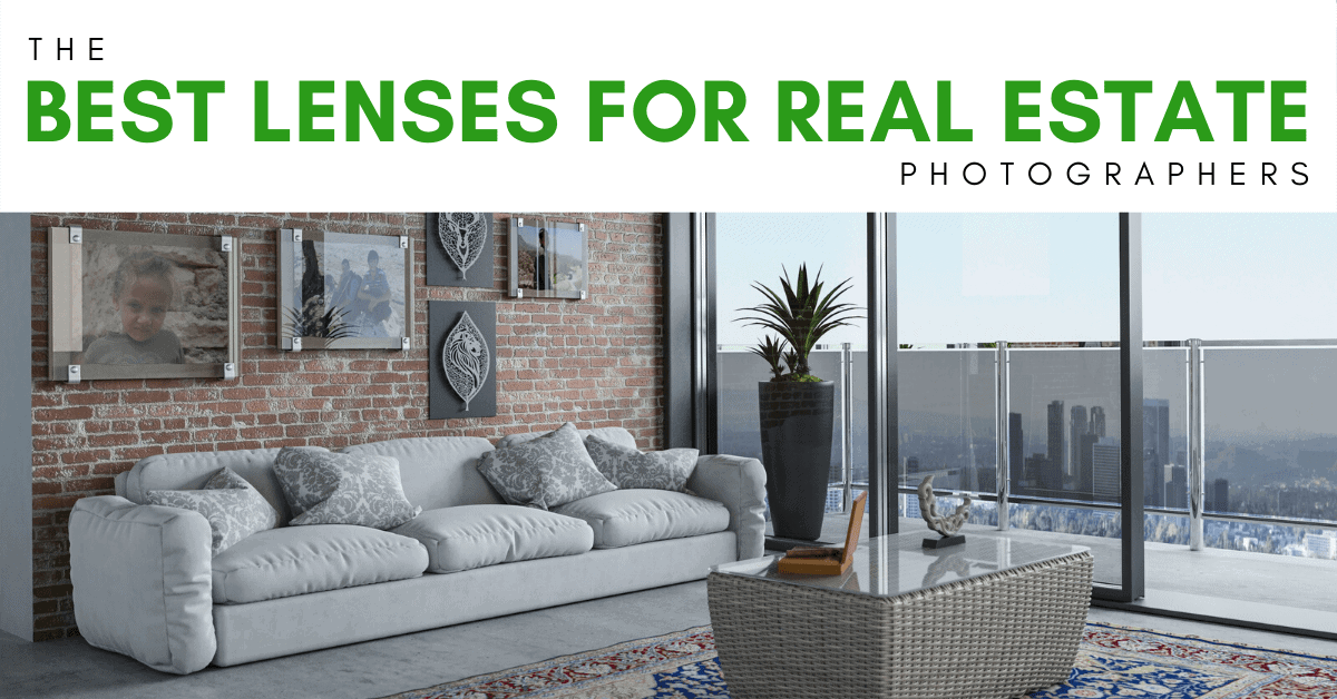 The Best Lens For Real Estate Photography – 2020 Edition!
