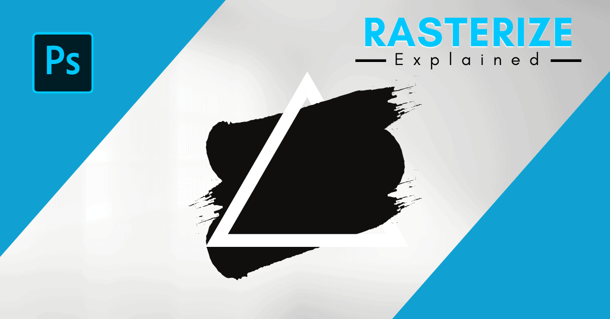 What Does Rasterize Mean In Photoshop?