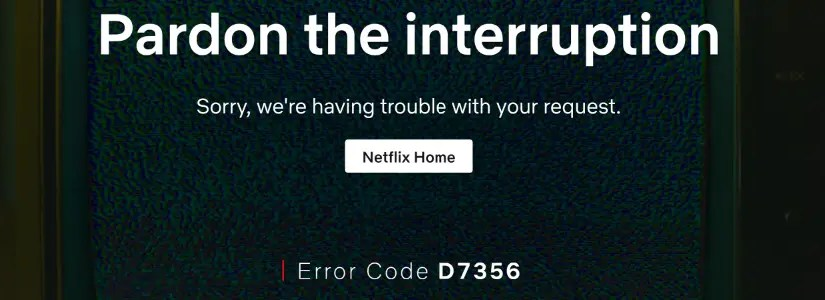 FIX: Netflix Error Code D7356 Windows 10
