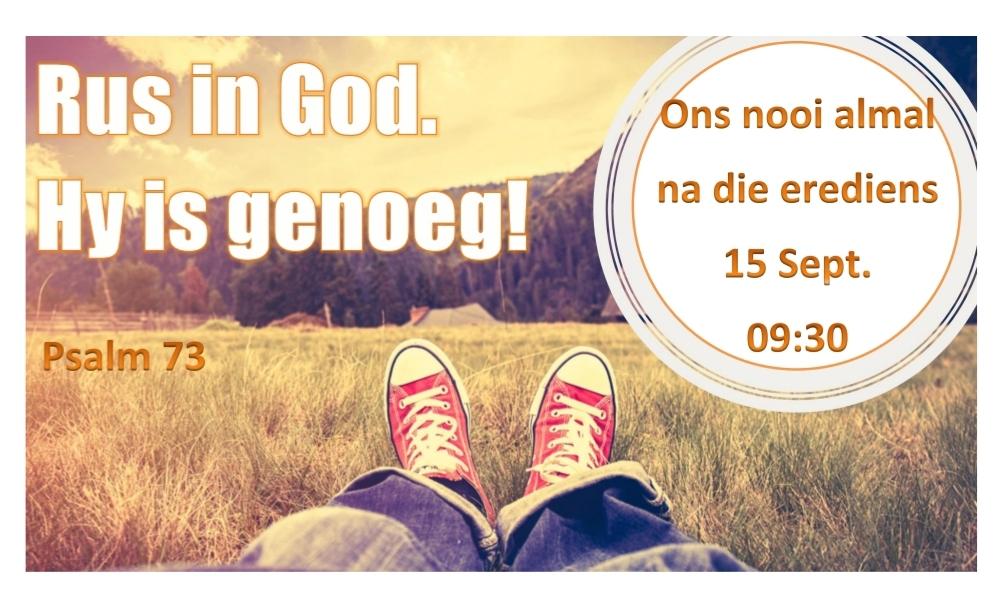 Ps 73 TIENDE GEBOD: RUS IN GOD; HY IS GENOEG!