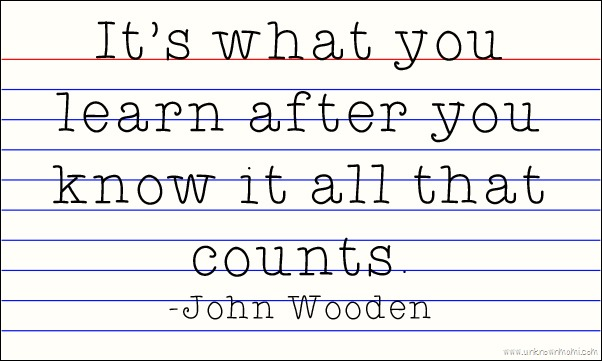 John Wooden know it all quote