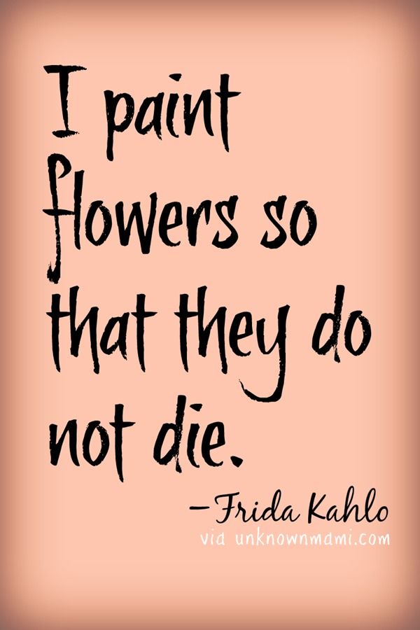 Kahlo quote about flowers