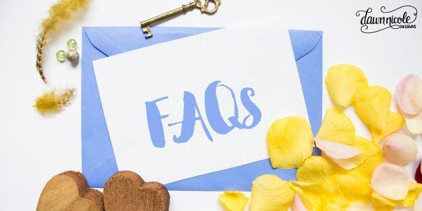 Dawn Nicole Designs FAQs