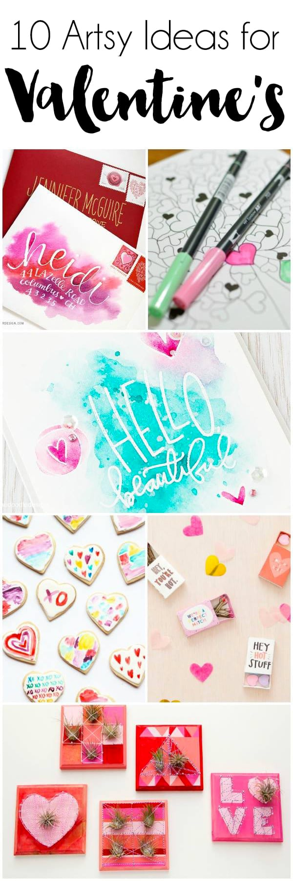 10 Artsy Valentine's Ideas. These adorable Artsy Valentine's Ideas are perfect for the holiday or any time of year you want to show someone a little love.
