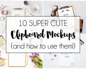 10 Cute Clipboard Mockups (and how to use them!) | DawnNicoleDesigns.com