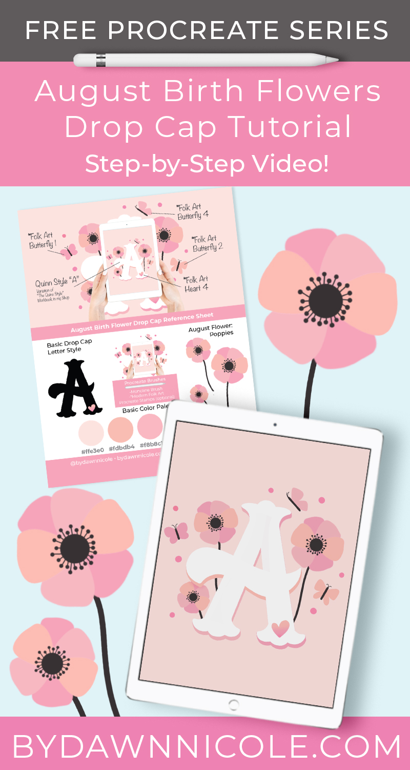August Birth Flowers Drop Cap Tutorial. Follow along with my video on Procreate tips for creating this chalky paint style illustrated letter.