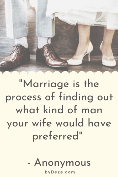 "a poster showing a grooms and brides shoes and saying ""marriage is the process of finding out what kind of man your wife would have preferred"" by anonymous"