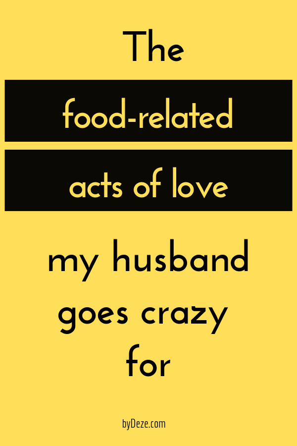 Food-Related Romantic Gestures That Make My Husband Goo Goo Ga Ga