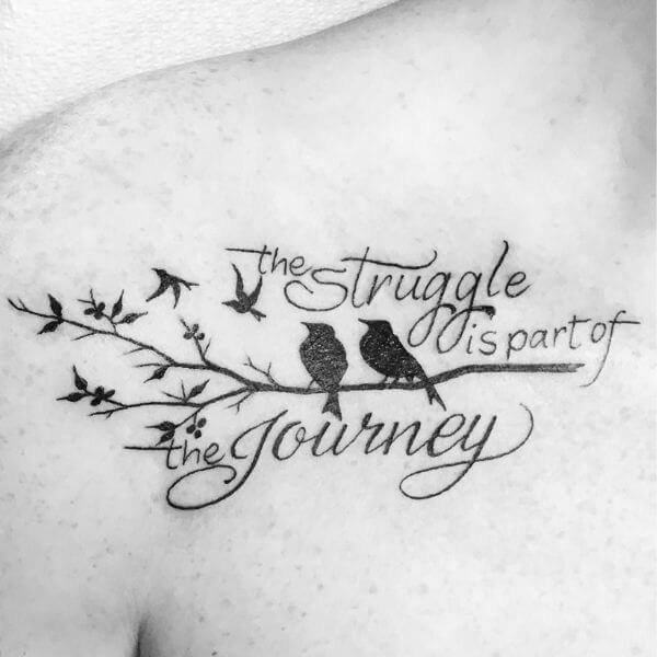 The Struggle is part of the journey memorial tattoo