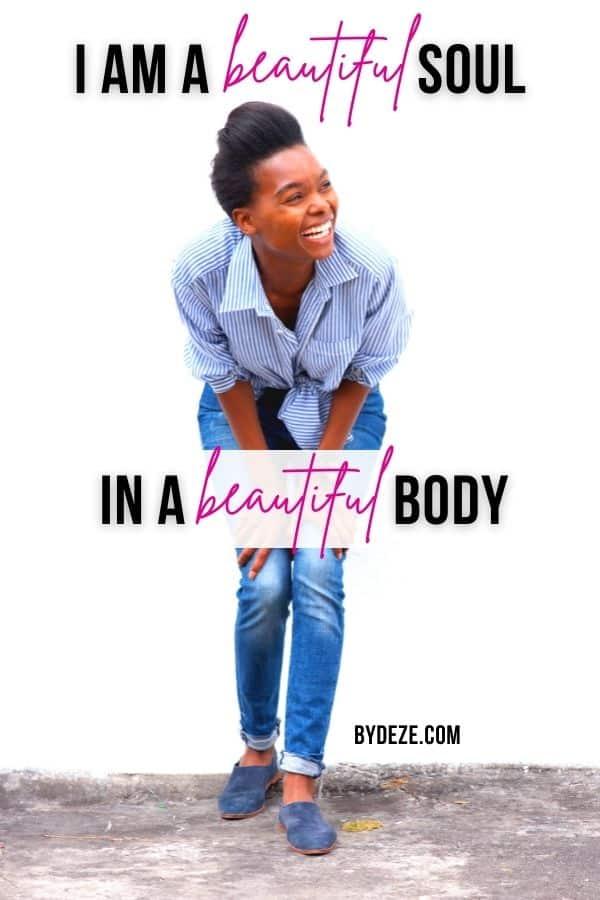 beautiful soul in a beautiful body affirmation