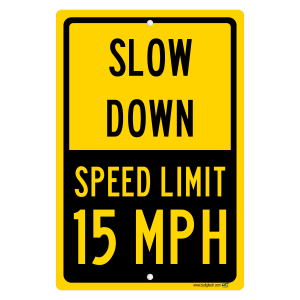 15 MPH Speed Limit Sign - Slow Down aluminum sign