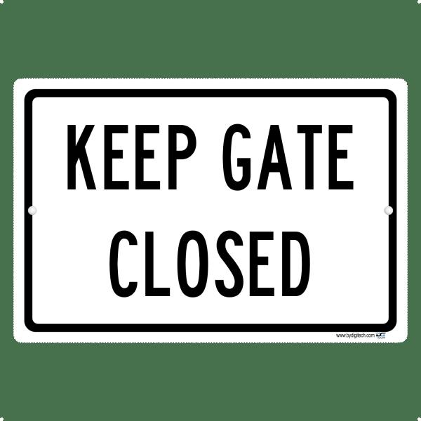 Keep Gate Closed - aluminum sign