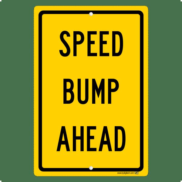 Speed Bump Ahead - aluminum sign