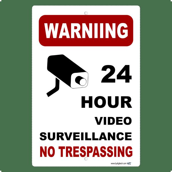Warning Sign 24 Hour Video Surveillance Not Trespassing - aluminum sign