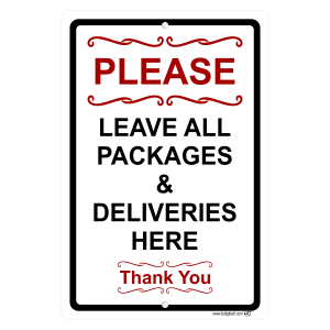 Please Leave All Packages And Deliveries Here Aluminum Sign