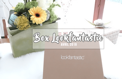 UNBOXING ♢ Box Lookfantastic d'avril