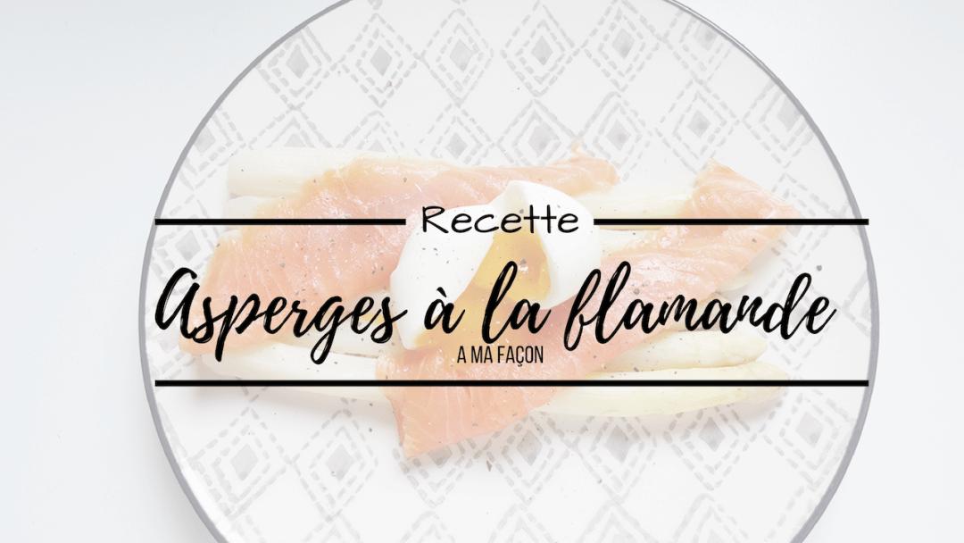 RECETTE ♢ Asperges à la flamande, ma revisite
