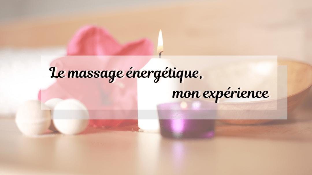 Le massage énergétique, mon expérience