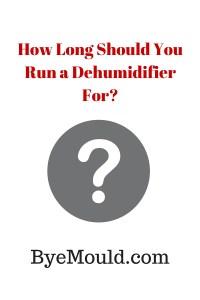 How Long Should You Run a Dehumidifier