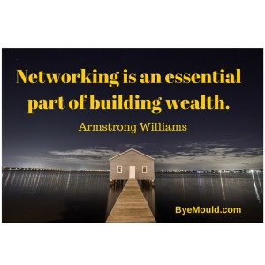 Networking is an essential part of building wealth.