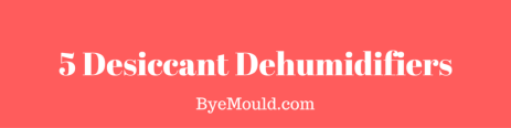 5 Desiccant Dehumidifiers