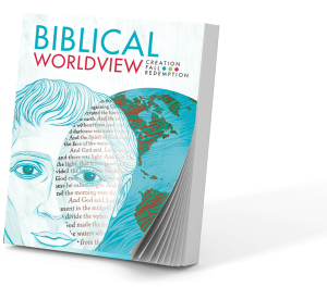 Biblical Worldview: Creation, Fall, Redemption