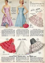 Bouffants: petticoats that were full at the bottom to push out full, a-line or semi-circle skirts.
