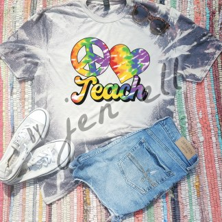 Peace, Love & Teach Tie Dye Bleach Tee