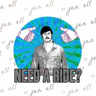 Need A Ride - Sublimation Design - Instant Download