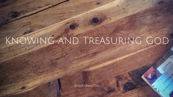 Knowing and Treasuring God