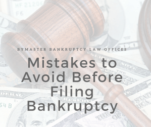 Mistakes to avoid before filing bankruuptcy